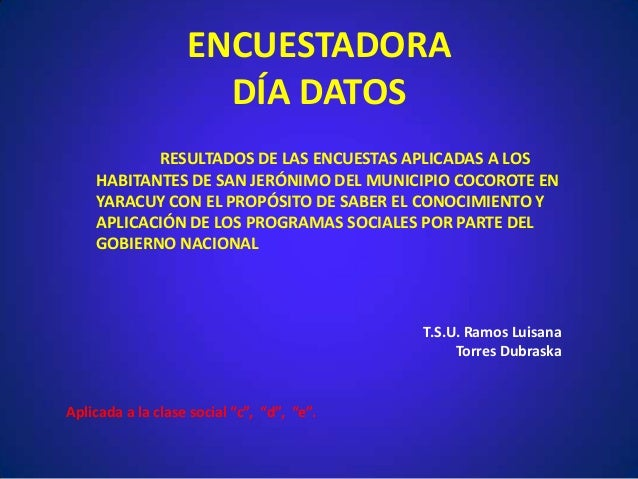 ENCUESTADORA DÍA DATOS RESULTADOS DE LAS ENCUESTAS APLICADAS A LOS HABITANTES DE SAN JERÓNIMO DEL MUNICIPIO COCOROTE EN YA...