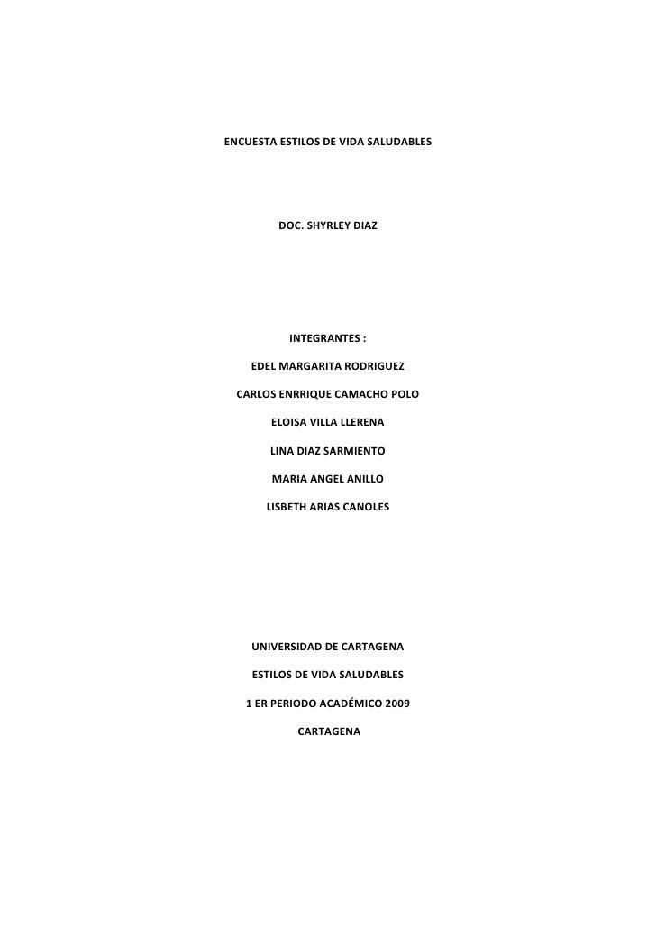 ENCUESTA ESTILOS DE VIDA SALUDABLES              DOC. SHYRLEY DIAZ                INTEGRANTES :      EDEL MARGARITA RODRIG...