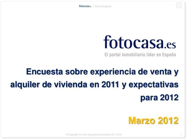 Comunicación    Encuesta sobre experiencia de venta yalquiler de vivienda en 2011 y expectativas                          ...