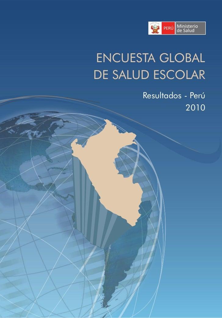 ENCUESTA GLOBALDE SALUD ESCOLAR       Resultados - Perú                  2010