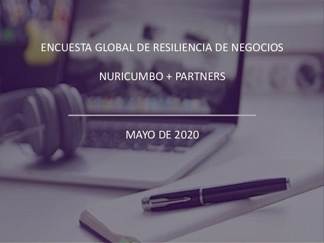 ENCUESTA GLOBAL DE RESILIENCIA DE NEGOCIOS NURICUMBO + PARTNERS MAYO DE 2020