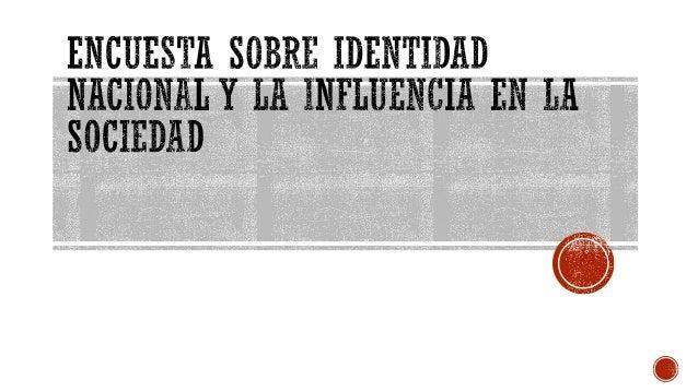 ENCUESTA SOBRE IDENTIDAD PERUANA Y LA INFLUENCIA EN LA SOCIEDAD SEXO :  F  M  EDAD: __________  ESTUDIANTE: PROFESIONAL: F...