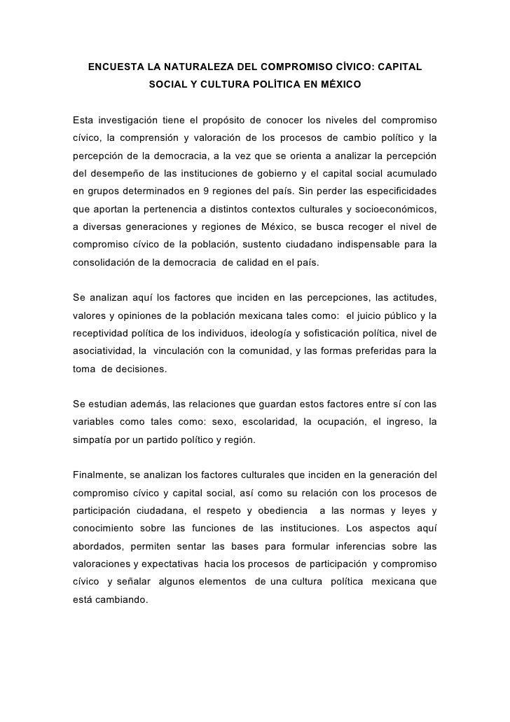 ENCUESTA LA NATURALEZA DEL COMPROMISO CÍVICO: CAPITAL                   SOCIAL Y CULTURA POLÍTICA EN MÉXICO   Esta investi...