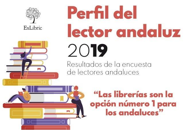 """Perfil del lector andaluz """"Las librerías son la opción número 1 para los andaluces"""" 2019 Resultados de la encuesta de lecto..."""