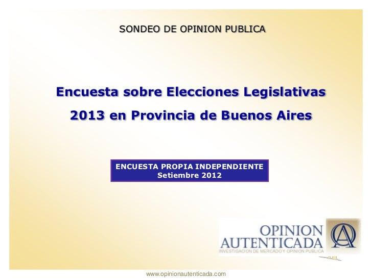 SONDEO DE OPINION PUBLICAEncuesta sobre Elecciones Legislativas 2013 en Provincia de Buenos Aires        ENCUESTA PROPIA I...
