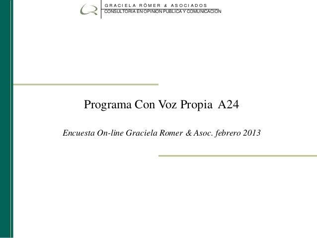 GRACI EL A RÖM ER &      ASOCI AD OS           CONSULTORIA EN OPINION PUBLICA Y COMUNICACION     Programa Con Voz Propia A...