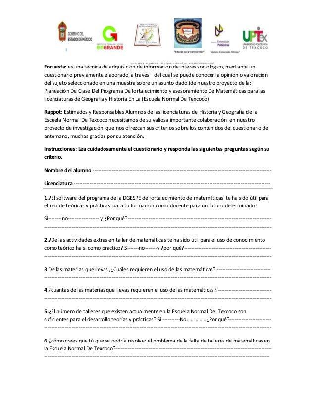 Encuesta: es una técnica de adquisición de información de interés sociológico, mediante un cuestionario previamente elabor...