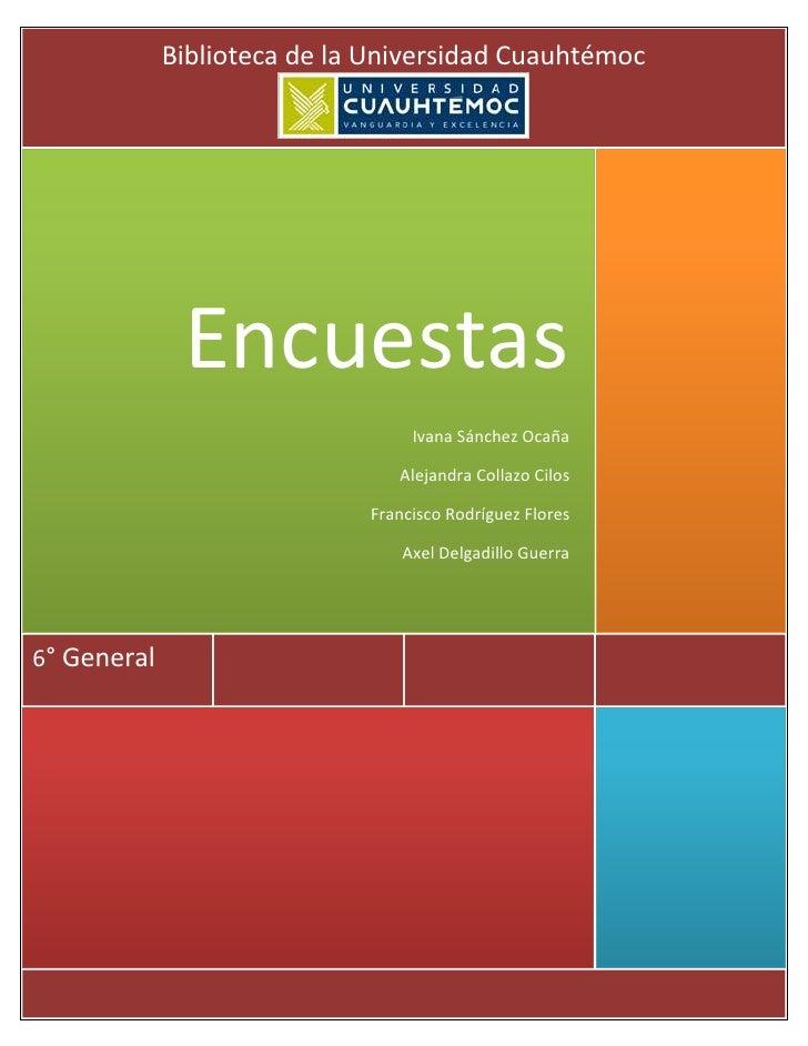 Biblioteca de la Universidad Cuauhtémoc              Encuestas                                  Ivana Sánchez Ocaña       ...
