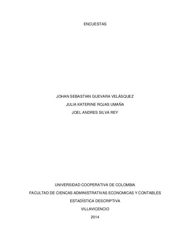 ENCUESTAS  JOHAN SEBASTIAN GUEVARA VELÁSQUEZ JULIA KATERINE ROJAS UMAÑA JOEL ANDRES SILVA REY  UNIVERSIDAD COOPERATIVA DE ...