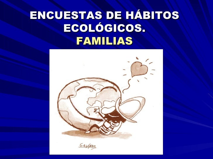 ENCUESTAS DE HÁBITOS ECOLÓGICOS. FAMILIAS