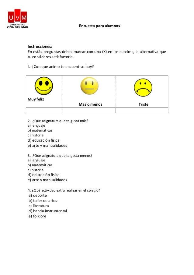 Encuesta para alumnos Instrucciones: En estás preguntas debes marcar con una (X) en los cuadros, la alternativa que tu con...