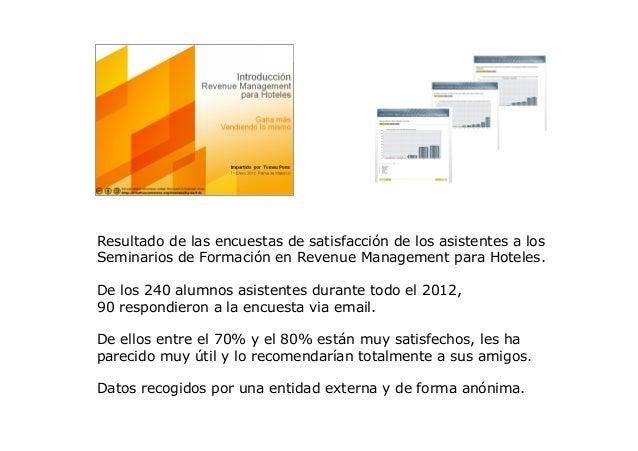 Resultado de las encuestas de satisfacción de los asistentes a losSeminarios de Formación en Revenue Management para Hotel...