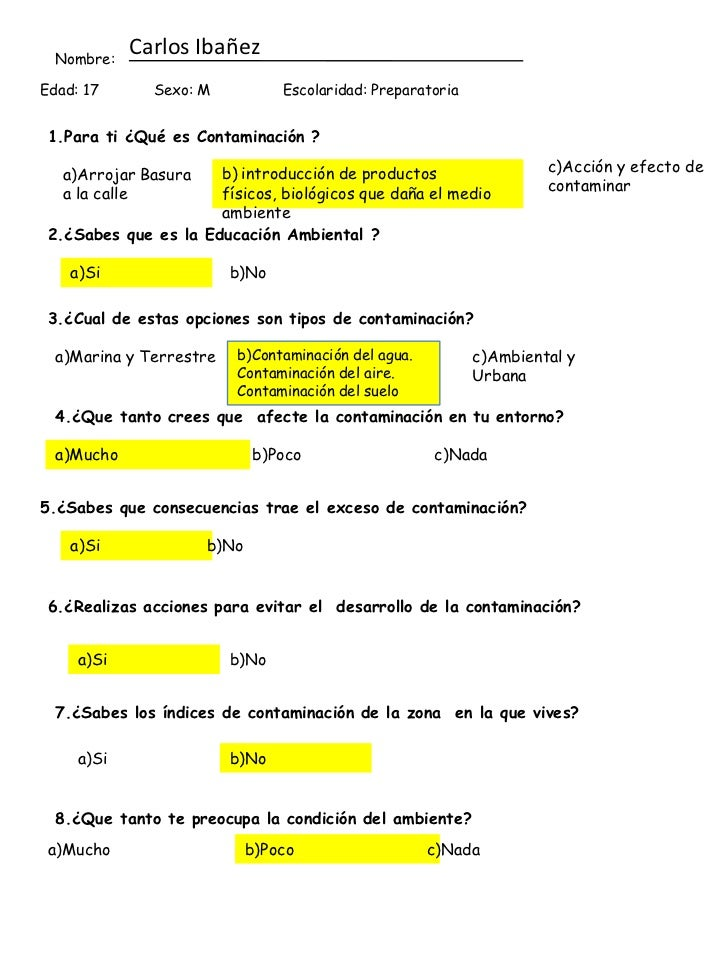 Carlos Ibañez<br />Nombre:<br />Edad: 17<br />Sexo: M<br />Escolaridad: Preparatoria<br />1.Para ti ¿Qué es Contaminación ...