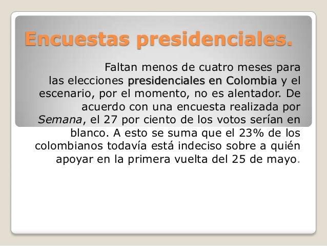 Encuestas presidenciales. Faltan menos de cuatro meses para las elecciones presidenciales en Colombia y el escenario, por ...