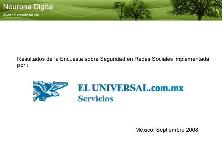 Resultados de la Encuesta sobre Seguridad en Redes Sociales implementada  por : México, Septiembre 2008