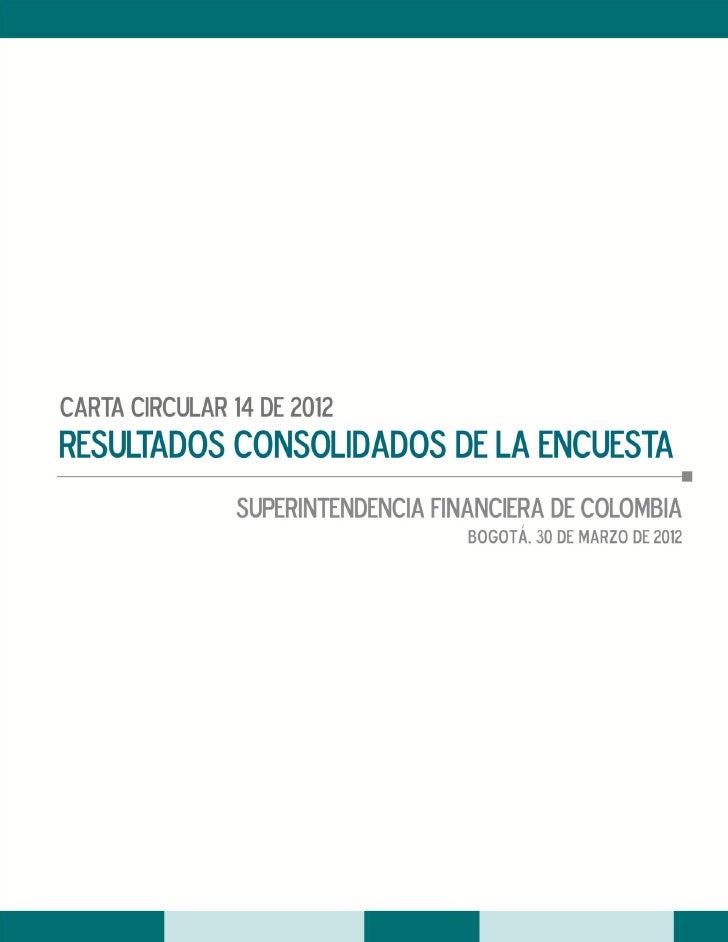 SUPERINTENDENCIA FINANCIERA DE COLOMBIAResultados Encuesta Carta Circular 14 de 2012Página 2                            CA...