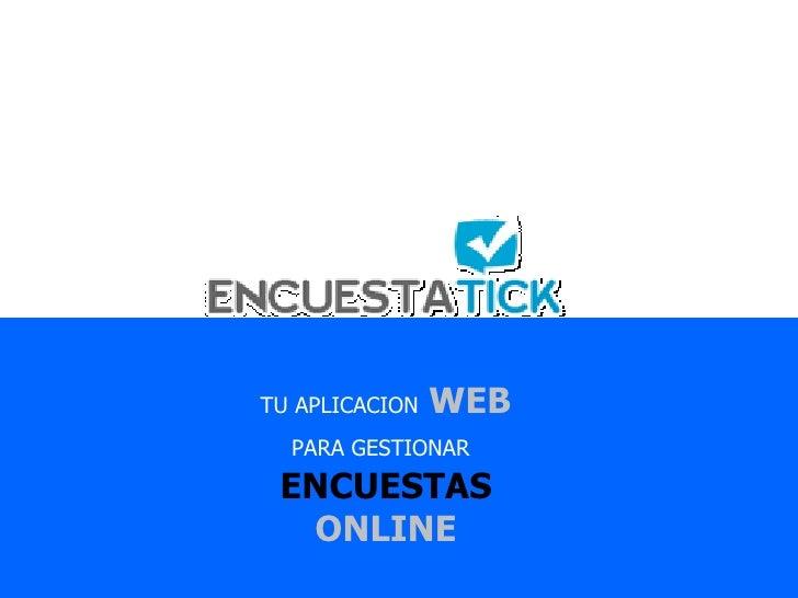 TU APLICACION   WEB PARA GESTIONAR   ENCUESTAS ONLINE