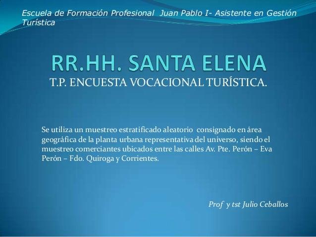 Escuela de Formación Profesional Juan Pablo I- Asistente en GestiónTurística      T.P. ENCUESTA VOCACIONAL TURÍSTICA.    S...