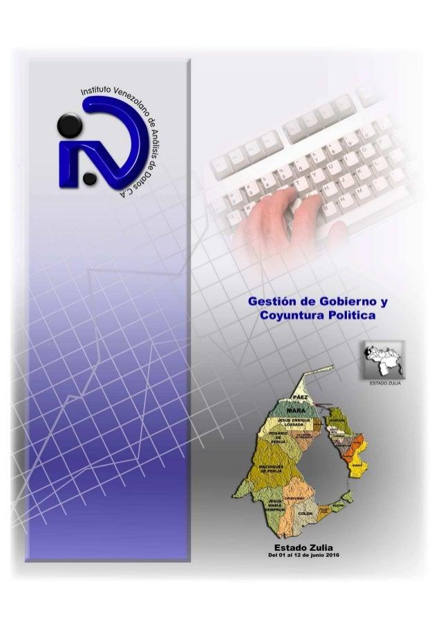 Gestión de Gobierno y Coyuntura Política Estado Zulia Del 01 al 12 de junio de 2016 CONTENIDO I. FICHA TÉCNICA Pág. 1. Uni...