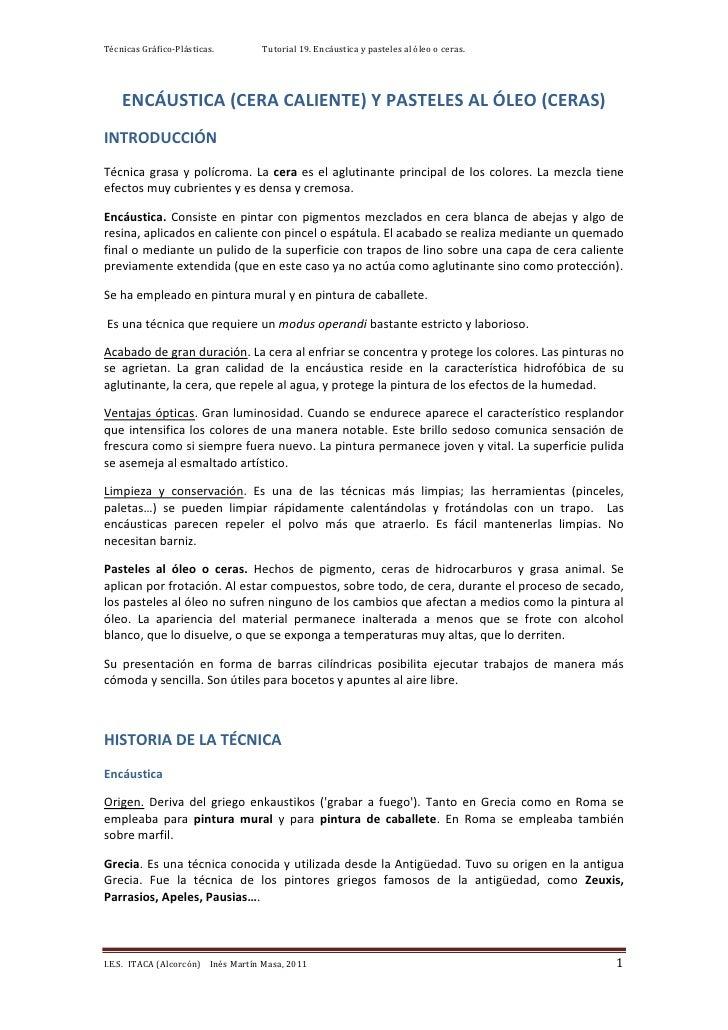 Técnicas Gráfico-Plásticas.        Tutorial 19. Encáustica y pasteles al óleo o ceras.    ENCÁUSTICA (CERA CALIENTE) Y PAS...
