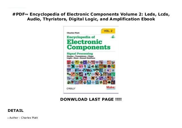 #PDF~ Encyclopedia of Electronic Components Volume 2: Leds, Lcds, Audio, Thyristors, Digital Logic, and Amplification Eboo...