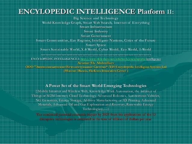 ENCYLOPEDIC INTELLIGENCE PlatformENCYLOPEDIC INTELLIGENCE Platform II:II: Big Science and TechnologyBig Science and Techno...