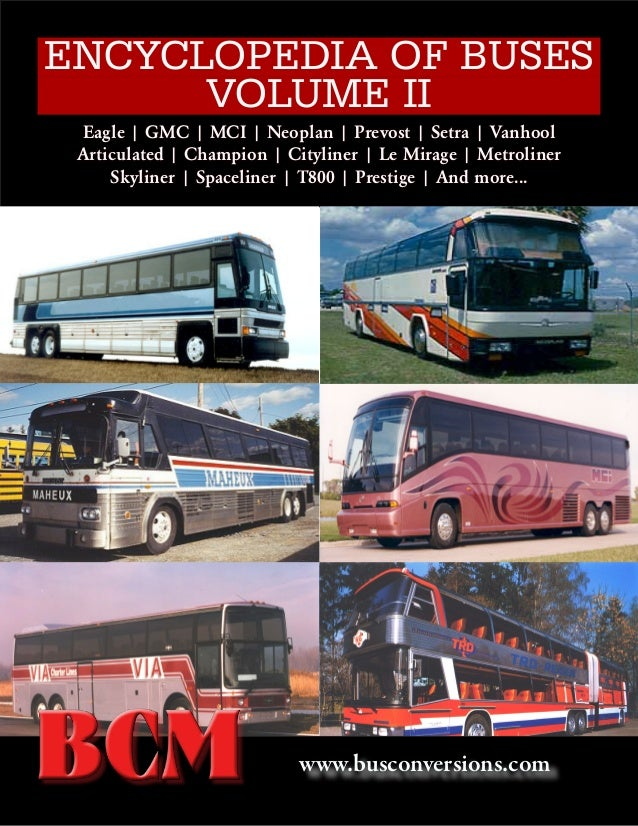 ENCYCLOPEDIA OF BUSES VOLUME II Eagle | GMC | MCI | Neoplan | Prevost | Setra | Vanhool Articulated | Champion | Cityliner...