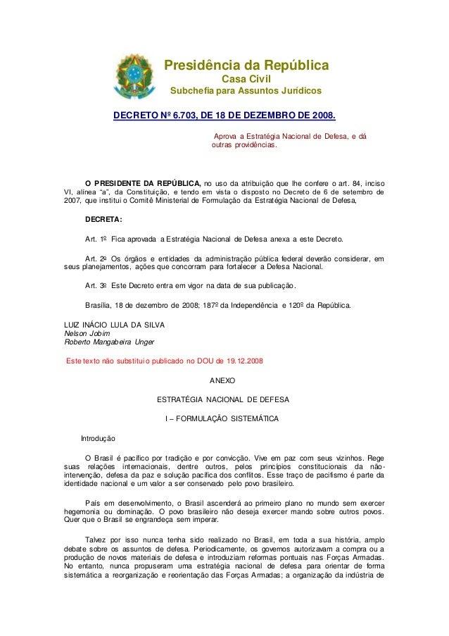Presidência da República Casa Civil Subchefia para Assuntos Jurídicos DECRETO Nº 6.703, DE 18 DE DEZEMBRO DE 2008. Aprova ...