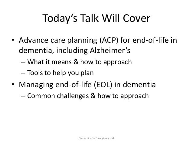 How to Plan for End-of-Life Issues in Alzheimers & Dementia Slide 2