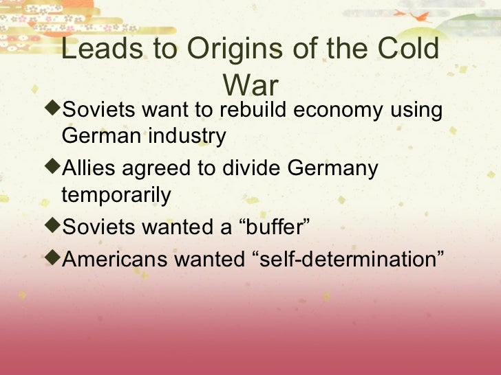 End of WWII / Cold War
