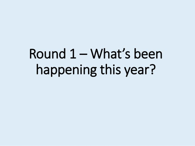 Round 1 – What's been happening this year?