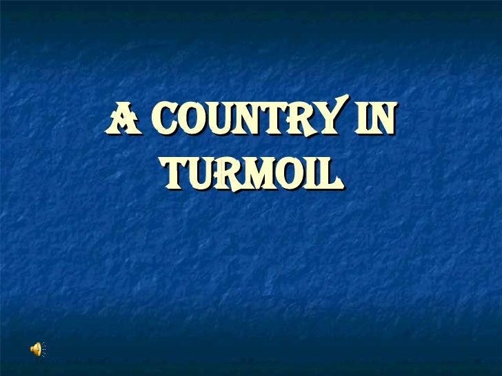 A   Country   in   Turmoil