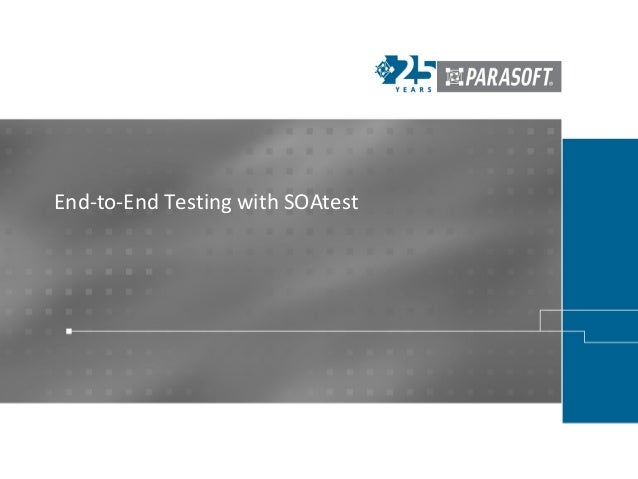 End-to-End Testing with SOAtest