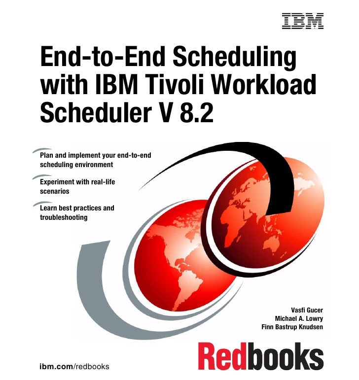 Front coverEnd-to-End Schedulingwith IBM Tivoli Workload                   kloadScheduler V 8.2Plan and implement your end...