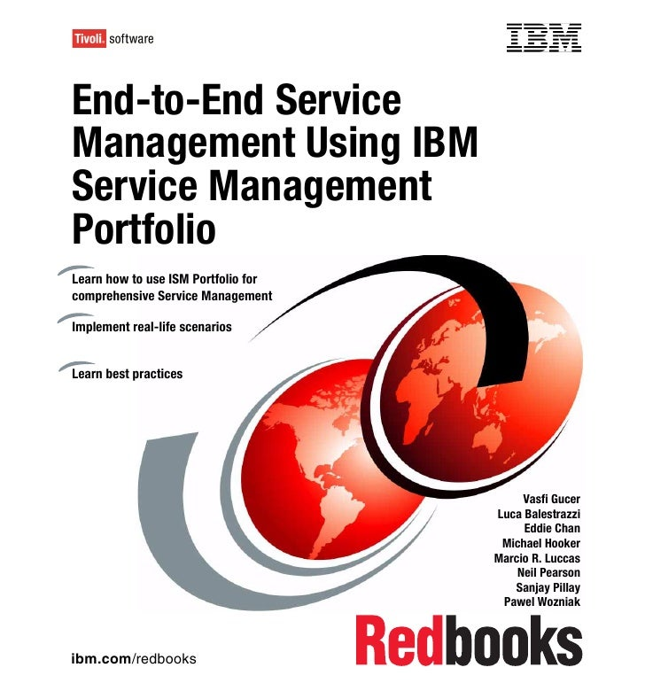 Front coverEnd-to-End ServiceManagement Using IBMService ManagementPortfolioLearn how to use ISM Portfolio forcomprehensiv...