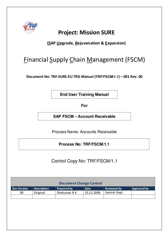 "! ""# # ! $ % TRF/FSCM/1.1 & ( )End User Training ManualForSAP FSCM – Account ReceivableProcess Name: Accounts ReceivablePr..."