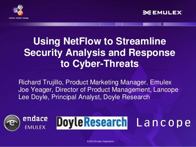 Using NetFlow to Streamline Security Analysis and Response to Cyber-Threats Richard Trujillo, Product Marketing Manager, E...