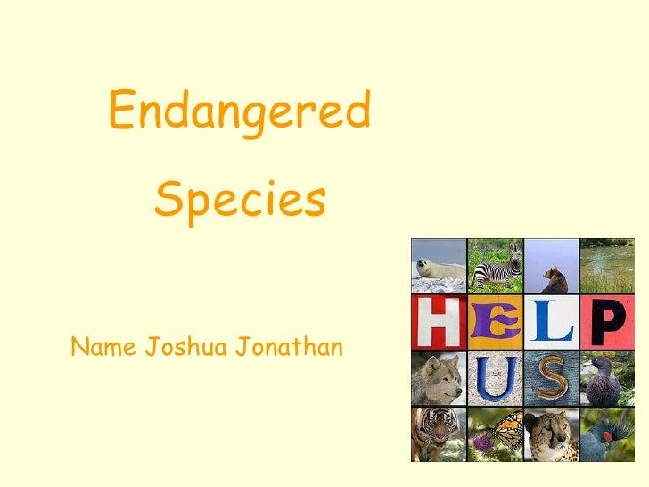 Endangered Species Name Joshua Jonathan
