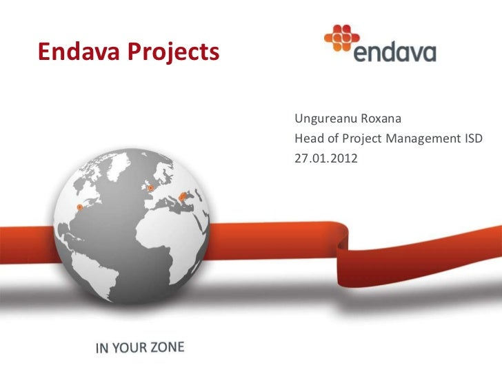 Endava Projects                  Ungureanu Roxana                  Head of Project Management ISD                  27.01.2...