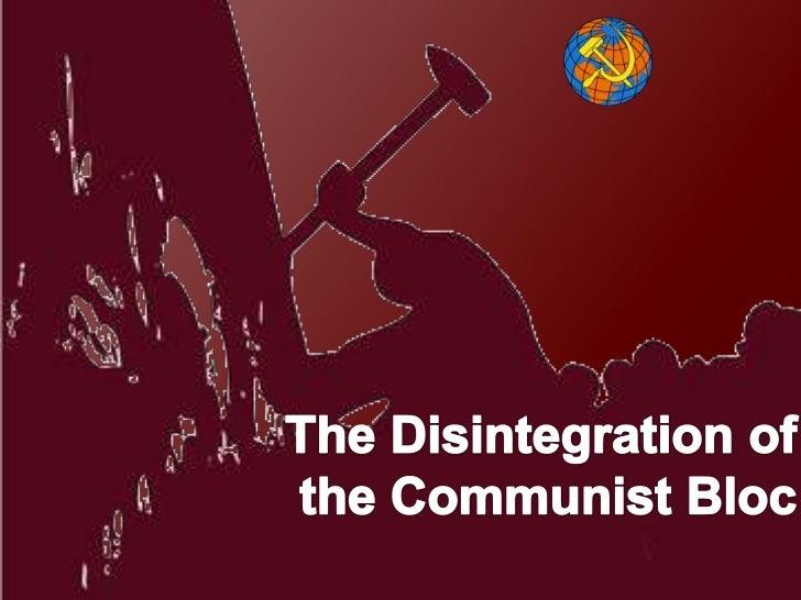 The Disintegration of the Communist Bloc<br />