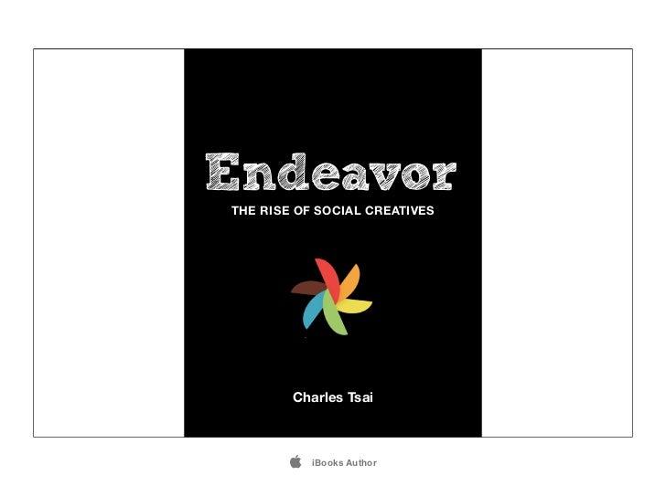 EndeavorTHE RISE OF SOCIAL CREATIVES        Charles Tsai           iBooks Author