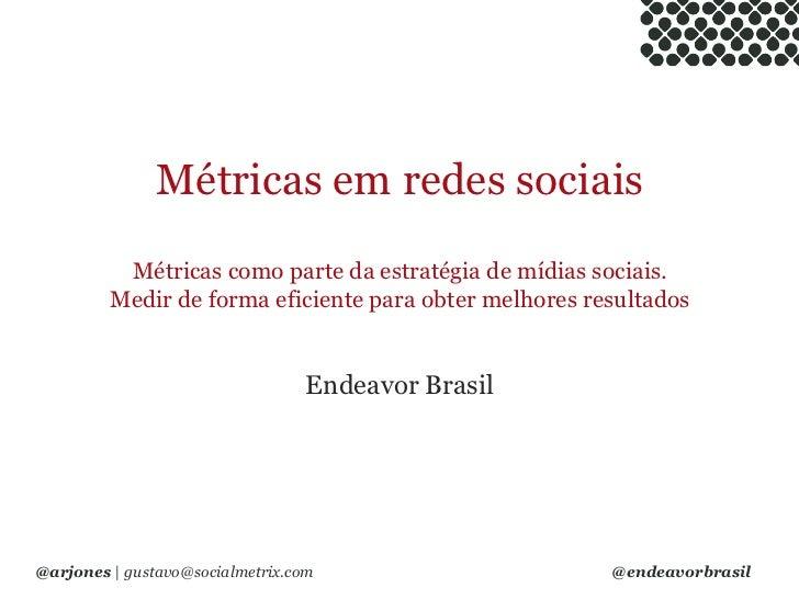 Métricas em redes sociaisMétricas como parte da estratégia de mídias sociais.Medir de forma eficiente para obter melhores ...