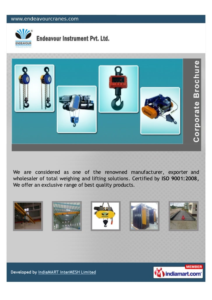 We are considered as one of the renowned manufacturer, exporter andwholesaler of total weighing and lifting solutions. Cer...