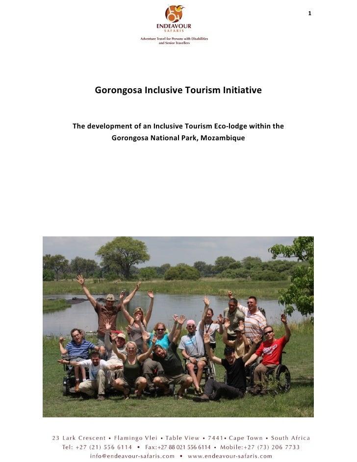 1      Gorongosa Inclusive Tourism InitiativeThe development of an Inclusive Tourism Eco-lodge within the          Gorongo...