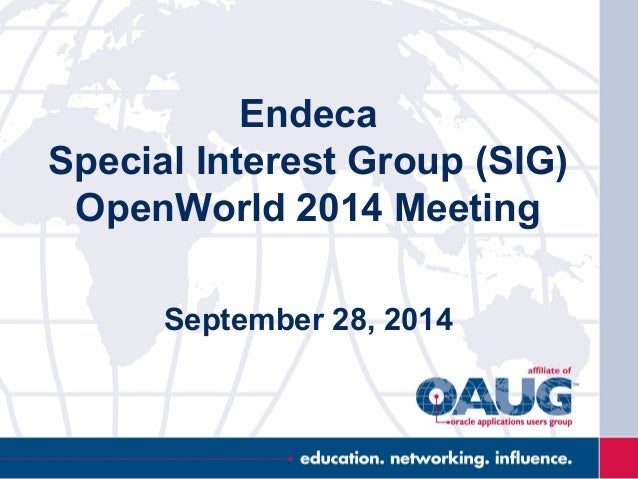 Endeca Special Interest Group (SIG) OpenWorld 2014 Meeting September 28, 2014