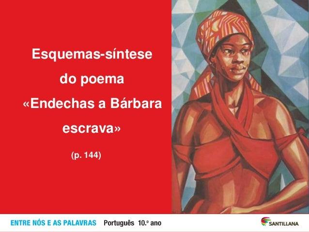Esquemas-síntese do poema «Endechas a Bárbara escrava» (p. 144)