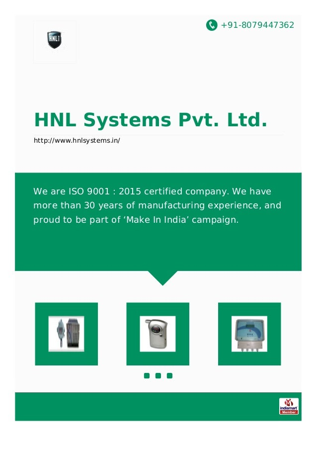+91-8079447362 HNL Systems Pvt. Ltd. http://www.hnlsystems.in/ We are ISO 9001 : 2015 certified company. We have more than...