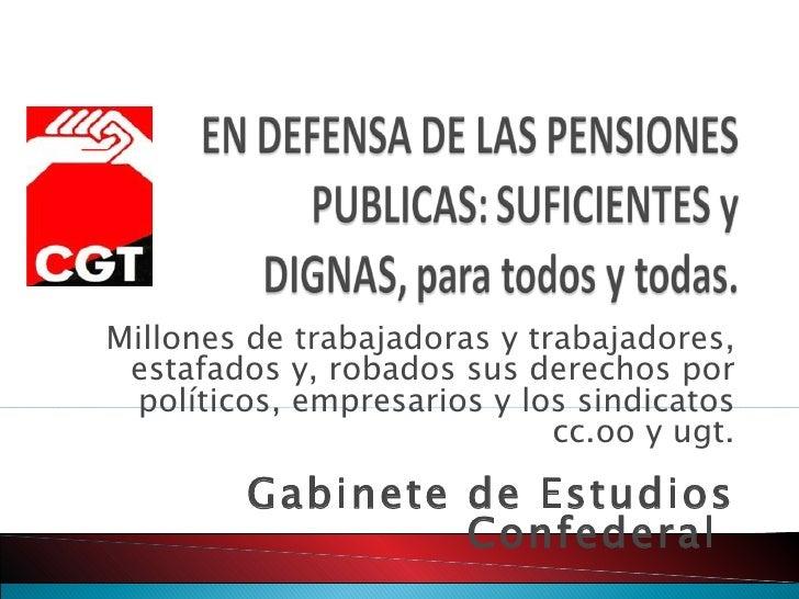 Millones de trabajadoras y trabajadores, estafados y, robados sus derechos por políticos, empresarios y los sindicatos cc....
