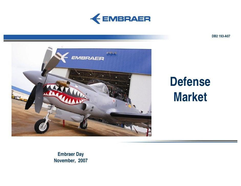 DB2 193-A07                      Defense                  Market     Embraer Day November, 2007