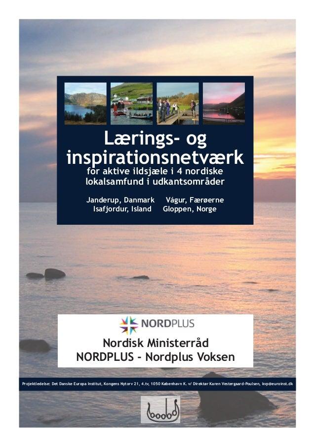 Lærings- og inspirationsnetværk for aktive ildsjæle i 4 nordiske lokalsamfund i udkantsområder Janderup, Danmark Vágur, Fæ...